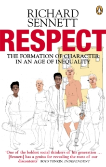 Respect : The Formation of Character in an Age of Inequality