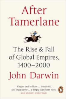 After Tamerlane : The Rise and Fall of Global Empires, 1400-2000, Paperback Book