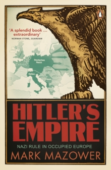 Hitler's Empire : Nazi Rule in Occupied Europe, Paperback Book