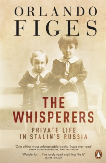 The Whisperers : Private Life in Stalin's Russia, Paperback Book