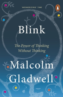 Blink : The Power of Thinking Without Thinking, Paperback Book
