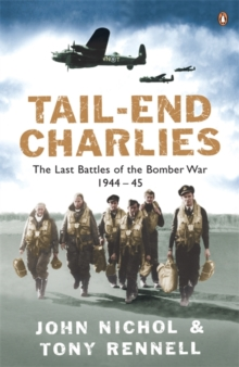 Tail-End Charlies : The Last Battles of the Bomber War 1944-45, Paperback Book