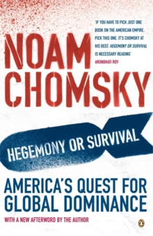 Hegemony or Survival : America's Quest for Global Dominance, Paperback Book