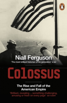 Colossus : The Rise and Fall of the American Empire, Paperback Book