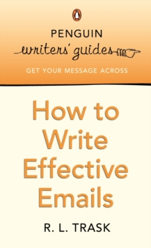 Penguin Writers' Guides: How to Write Effective Emails, Paperback Book