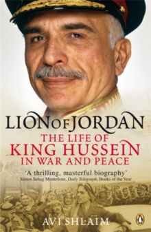 Lion of Jordan : The Life of King Hussein in War and Peace, Paperback Book