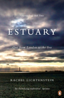 Estuary : Out from London to the Sea