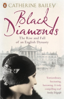Black Diamonds : The Rise and Fall of an English Dynasty, Paperback Book