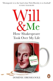 Will and Me : How Shakespeare Took Over My Life, Paperback Book