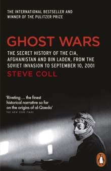 Ghost Wars : The Secret History of the CIA, Afghanistan and Bin Laden, Paperback Book