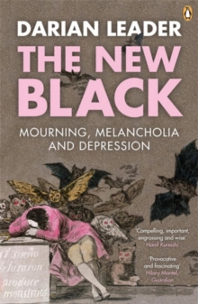 The New Black : Mourning, Melancholia and Depression