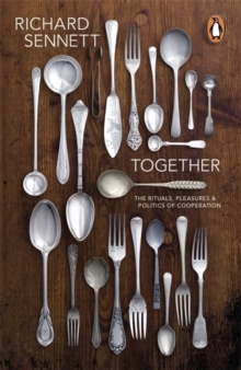 Together : The Rituals, Pleasures and Politics of Cooperation, Paperback / softback Book