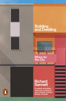 Building and Dwelling : Ethics for the City