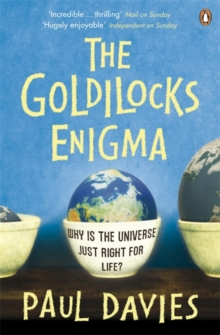 The Goldilocks Enigma : Why is the Universe Just Right for Life?, Paperback Book