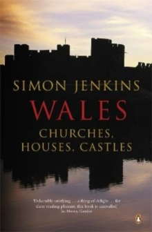 Wales : Churches, Houses, Castles, Paperback Book