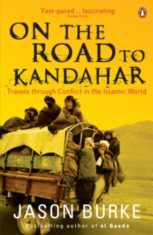On the Road to Kandahar : Travels Through Conflict in the Islamic World, Paperback Book