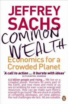 Common Wealth : Economics for a Crowded Planet, Paperback Book
