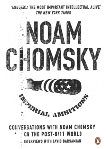 Imperial Ambitions : Conversations with Noam Chomsky on the Post 9/11 World, Paperback Book