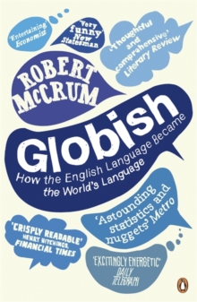 Globish : How the English Language Became the World's Language, Paperback Book