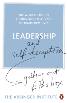 Leadership and Self-Deception : Getting out of the Box, Paperback Book