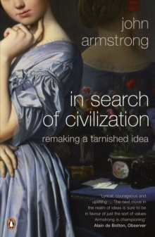 In Search of Civilization : Remaking a Tarnished Idea, Paperback Book