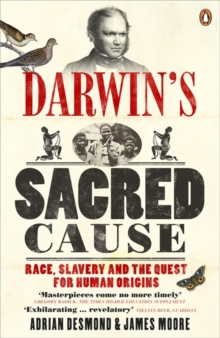 Darwin's Sacred Cause : Race, Slavery and the Quest for Human Origins, Paperback Book