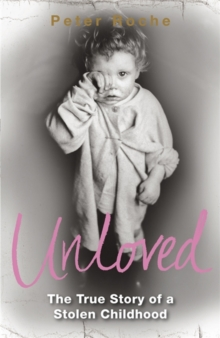 Unloved : The True Story of a Stolen Childhood, Paperback Book