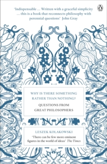 Why is There Something Rather Than Nothing? : Questions from Great Philosophers, Paperback Book