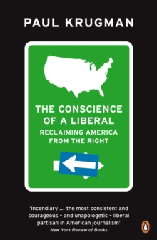 The Conscience of a Liberal : Reclaiming America From The Right, Paperback Book
