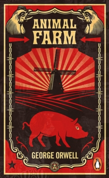 Animal Farm : The dystopian classic reimagined with cover art by Shepard Fairey