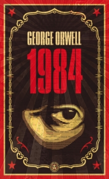 1984 : The dystopian classic reimagined with cover art by Shepard Fairey