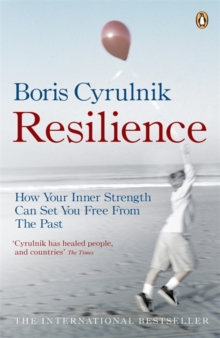 Resilience : How your inner strength can set you free from the past, Paperback / softback Book