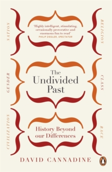 The Undivided Past : History Beyond Our Differences, Paperback Book