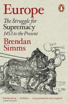 Europe : The Struggle for Supremacy, 1453 to the Present, Paperback Book