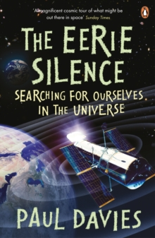 The Eerie Silence : Searching for Ourselves in the Universe, Paperback / softback Book