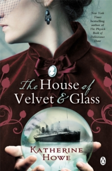 The House of Velvet and Glass, Paperback / softback Book