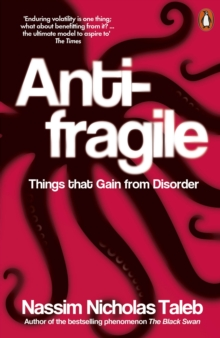 Antifragile : Things That Gain from Disorder, Paperback Book
