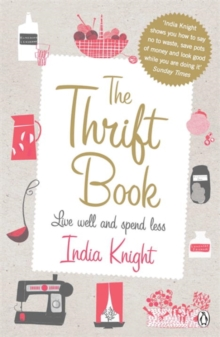 The Thrift Book : Live Well and Spend Less, Paperback Book