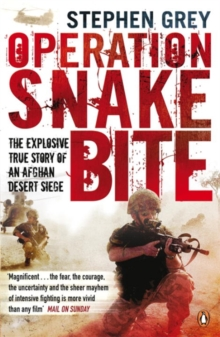 Operation Snakebite : The Explosive True Story of an Afghan Desert Siege, Paperback Book