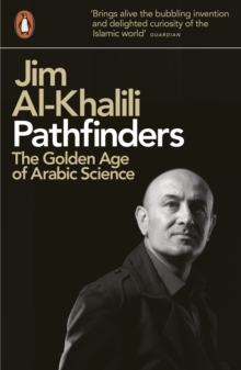 Pathfinders : The Golden Age of Arabic Science, Paperback Book