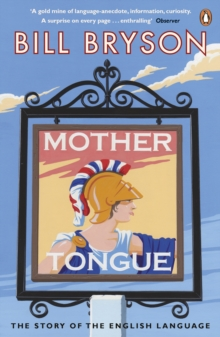 Mother Tongue : The Story of the English Language