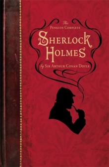The Penguin Complete Sherlock Holmes, Paperback Book