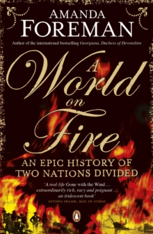 A World on Fire : An Epic History of Two Nations Divided, Paperback Book