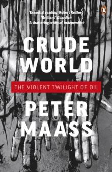 Crude World: The Violent Twilight of Oil, Paperback Book