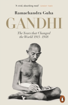 Gandhi 1914-1948 : The Years That Changed the World, Paperback / softback Book