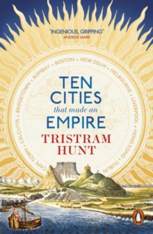 Ten Cities That Made an Empire, Paperback Book