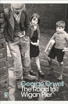 The Road to Wigan Pier, Paperback Book
