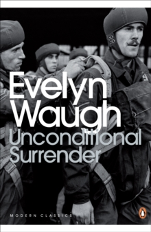 Unconditional Surrender : The Conclusion of Men at Arms and Officers and Gentlemen, Paperback Book