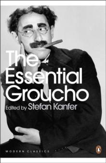 The Essential Groucho : Writings by, for and about Groucho Marx, Paperback Book