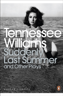 Suddenly Last Summer and Other Plays, Paperback Book